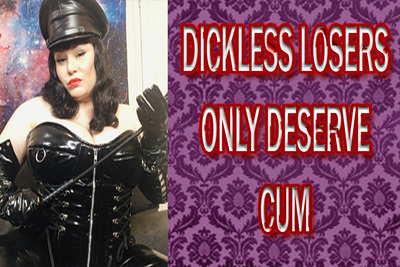 16995 - DICKLESS LOSERS ONLY DESERVE CUM
