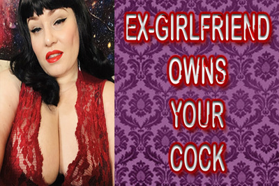 17318 - EX-GIRLFRIEND OWNS YOUR COCK