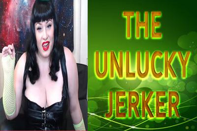 17834 - THE UNLUCKY JERKER