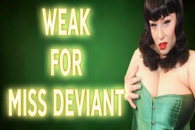 18274 - WEAK FOR MISS DEVIANT