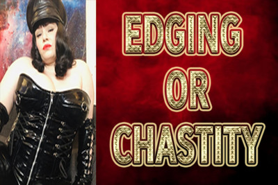 18318 - EDGING OR CHASTITY