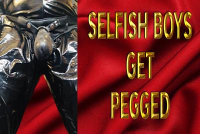 18653 - SELFISH BOYS GET PEGGED