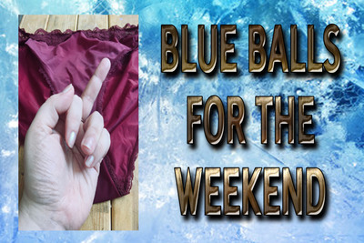 18663 - BLUE BALLS FOR THE WEEKEND