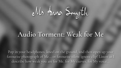 19192 - Audio Torment: Weak for Me