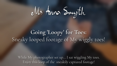19194 - Going 'Loopy' for Toes: Sneaky looped footage of My wiggly toes!
